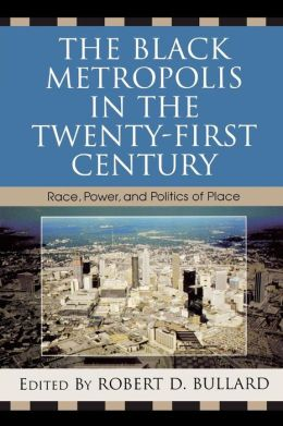 Black Metropolis In The Twenty-First Century