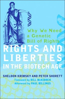 Rights and Liberties in the Biotech Age: Why We Need a Genetic Bill of Rights