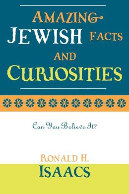 Amazing Jewish Facts and Curiosities: Can You Believe It?
