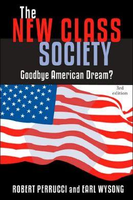 New Class Society: Goodbye American Dream?