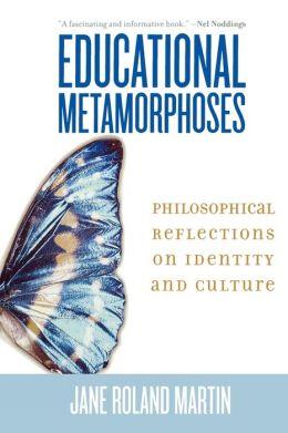 Educational Metamorphoses