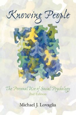 Knowing People: The Personal Use of Social Psychology