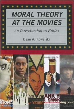 Moral Theory at the Movies: An Introduction to Ethics
