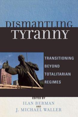 Dismantling Tyranny