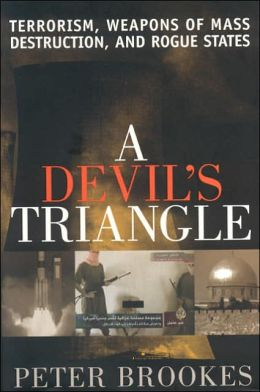 Devil's Triangle: Terrorism, Weapons of Mass Destruction, and Rogue States