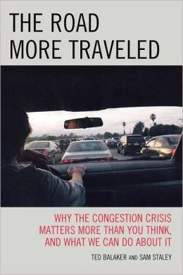 The Road More Traveled: Why the Congestion Crisis Matters More Than You Think, and What We Can Do About It