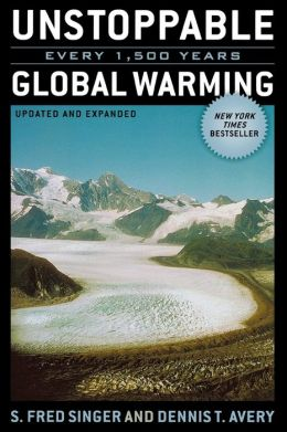 Unstoppable Global Warming: Every 1,500 Years,Updated and Expanded Edition