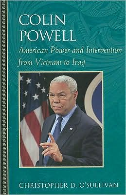 Colin Powell: American Power and Intervention From Vietnam to Iraq