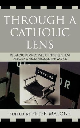 Through a Catholic Lens: Religious Perspectives of 19 Film Directors from Around the World