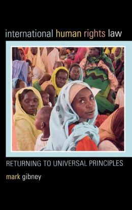 International Human Rights Law: Returning to Universal Principles