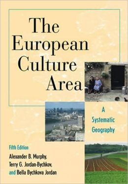 The European Culture Area: A Systematic Geography, Fifth Edition
