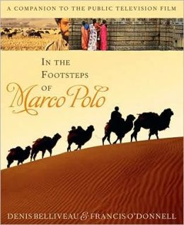In the Footsteps of Marco Polo: A Companion to the Public Television Film