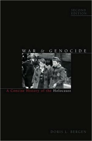 War and Genocide: A Concise History of the Holocaust / Edition 2