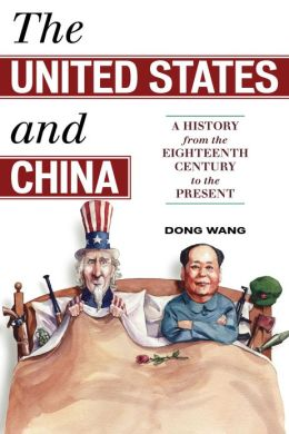The United States and China: A History from the Eighteenth Century to the Present