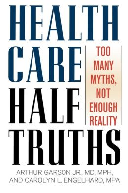 Health Care Half-Truths