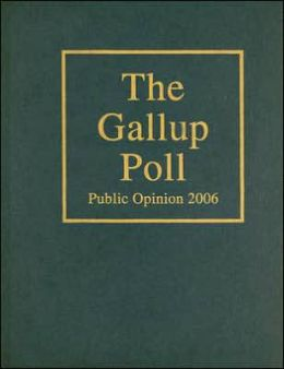 The Gallup Poll: Public Opinion 2006
