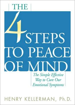 4 Steps to Peace of Mind: The Simple, Effective Way to Solve Our Problems