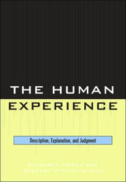 The Human Experience: Description, Explanation and Judgment