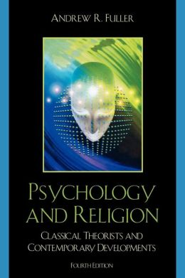 Psychology and Religion: Classical Theorists and Contemporary Developments