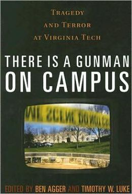 There is a Gunman on Campus: Tragedy and Terror at Virginia Tech