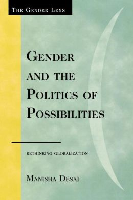 Gender and the Politics of Possibilities: Rethinking Globablization