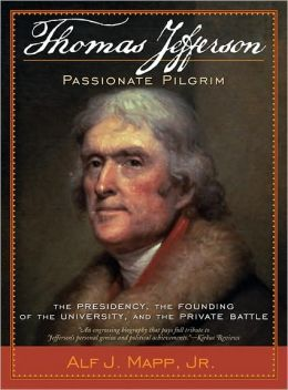 Thomas Jefferson: Passionate Pilgrim