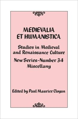 Medievalia et Humanistica, No. 34: Studies in Medieval and Renaissance Culture