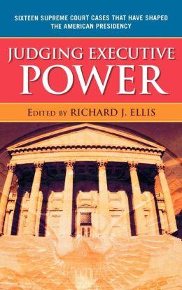 Judging Executive Power Judging Executive Power Judging Executive Power