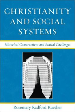 Christianity and Social Systems: Historical Constructions and Ethical Challenges
