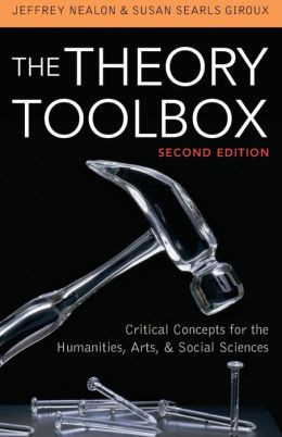 The Theory Toolbox: Critical Concepts for the Humanities, Arts, and Social Sciences