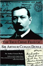 True Crime Files of Sir Arthur Conan Doyle