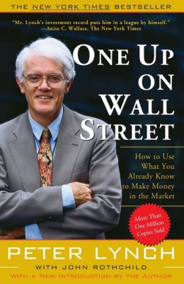 One up on Wall Street: How to Use What You Already Know To Make Money in the Market, Miniature Edition Peter Lynch and John Rothchild