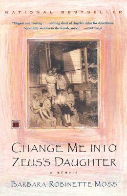 Change Me into Zeus's Daughter: A Memoir