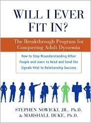 Will I Ever Fit In?: The Breakthrough Program for Conquering Adult Dyssemia