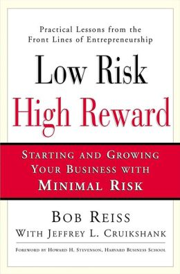 Low Risk, High Reward: Starting and Growing Your Own Business with Minimal Risk