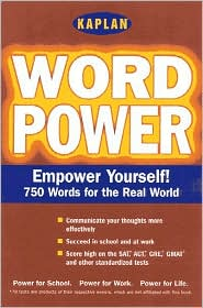 Kaplan Word Power: Empower Yourself! 750 Words for the Real World