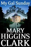 Book Cover Image. Title: My Gal Sunday, Author: Mary Higgins Clark