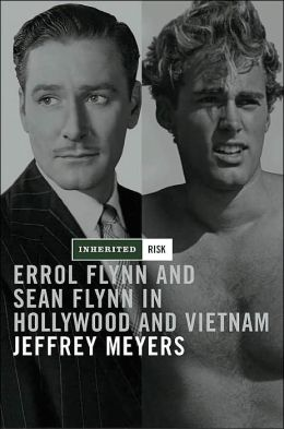 Inherited Risk: Errol and Sean Flynn in Hollywood and Vietnam