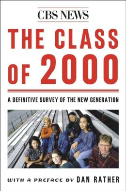 The Class of 2000: A Definitive Survey of the New Generation