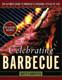 Celebrating Barbecue: The Ultimate Guide to America's 4 Regional Styles of 'Cue