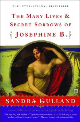 The Many Lives & Secret Sorrows of Josephine B: A Novel