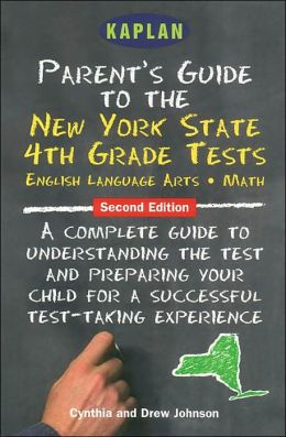 Parent's Guide to the New York State 4th Grade Tests: English Language Arts, Math