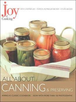 All about Canning and Preserving (Joy of Cooking All about... Series)