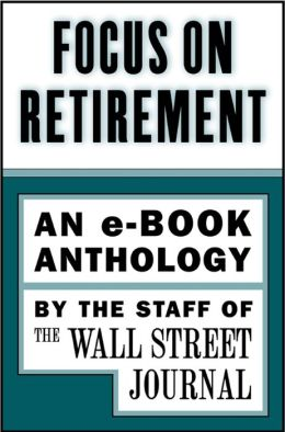 Focus on Retirement (An e-Book Anthology)
