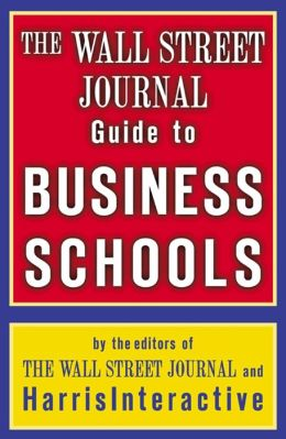 The Wall Street Journal Guide to Business Schools
