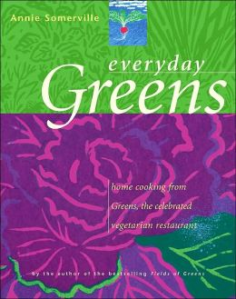 Everyday Greens: Home Cooking from Greens, the Celebrted Vegetarian Restaurant