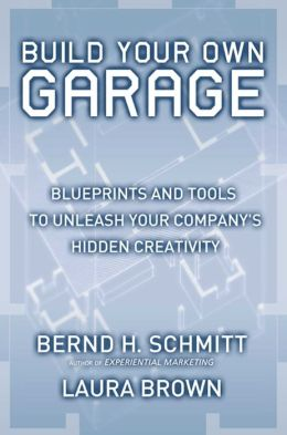 Build Your Own Garage: Blueprints and Tools to Unleash Your Company's Hidden Creativity