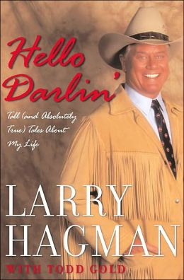 Hello Darlin': Tall and Absolutely True Tales about My Life