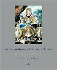 Apples of Gold in Settings of Silver: Stories of Dinner as a Work of Art