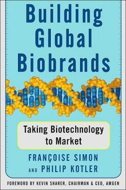 Building Global Biobrands: Taking Biotechnology to Market